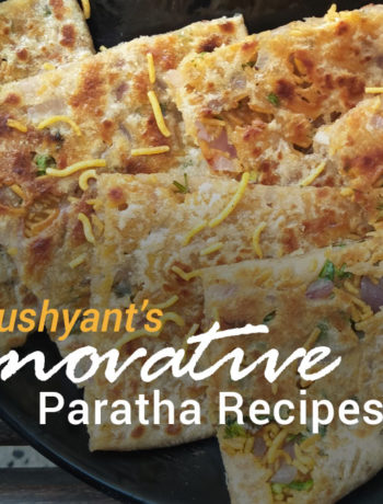 Dushyant's Innovative Paratha Recipes